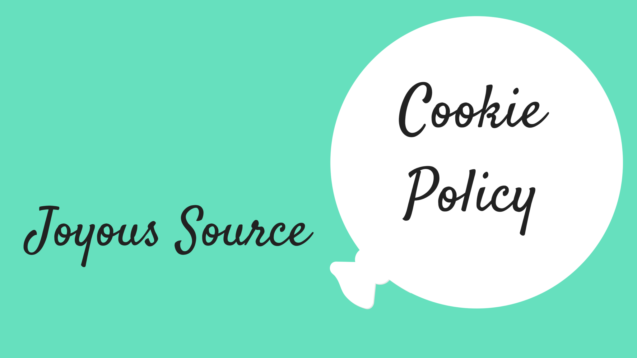 Joyous source cookie policy